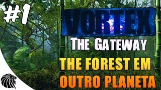 Vortex: The Gateway - The Forest em outro planeta #1