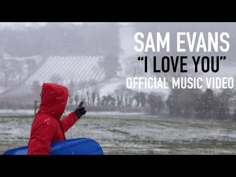 Sam Evans - I Love You (Official Music Video)