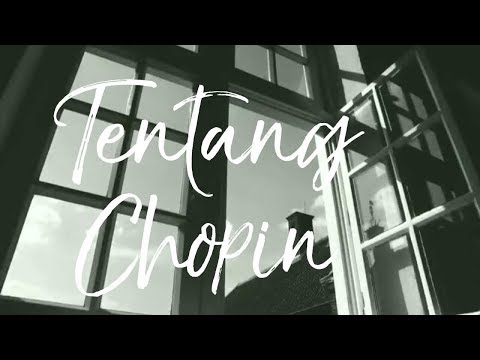 Tentang Chopin - Puisi Goenawan Mohamad