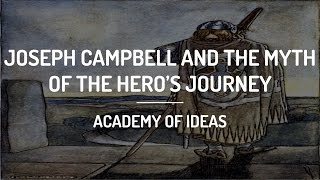 Joseph Campbell and the Myth of the Hero's Journey