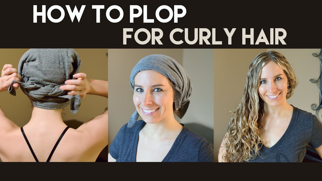 How To Quot Plop Quot For Curly Hair Plopping Youtube