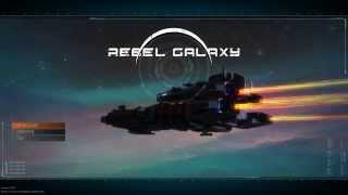 Rebel Galaxy - On a (Space) Highway to Hell