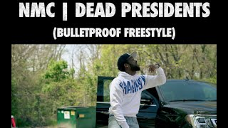 Gambar cover NMC | DEAD PRESIDENTS BulletProof FreeStyle [Directed I Shot By Blayke Bz](4K)(Music Video)