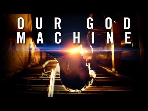 Our God Machine  SHORT FILM