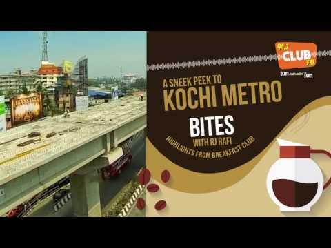 A Sneak Peak To Kochi Metro - Bites - RJ Rafi - Club FM