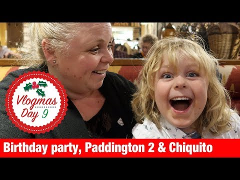 VLOGMAS 2017 - DAY 9 - Day in the life - Birthday Party, Paddington 2 and Chiquito | Our Family Life