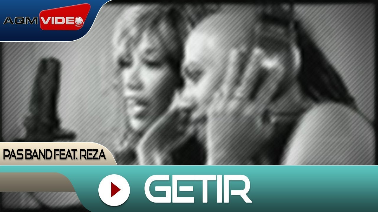 Pas Band feat. Reza - Getir | Official Video