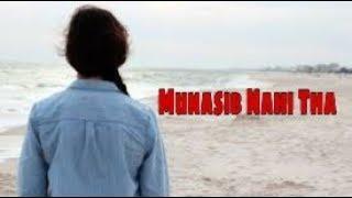 Sad song  WhatsApp  status  Munasib nahi tha