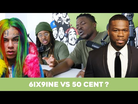 6ix9ine VS 50 Cent ?