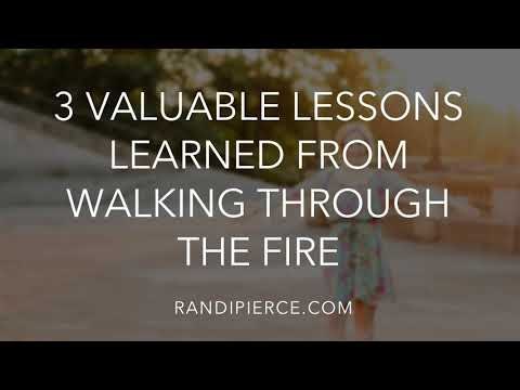[Blog] 3 Lessons Learned From Walking Through The Fire | RandiPierce.com