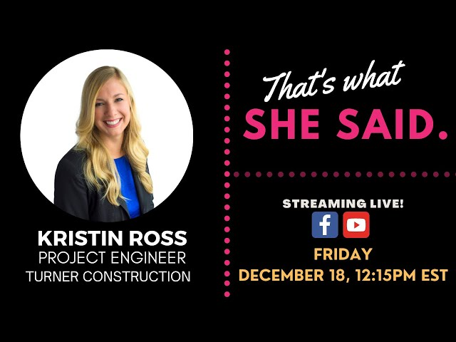 That's What SHE Said featuring Kristin Ross with Turner Construction