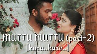 Muttu Muttu [part-2]  |LYRICS | KURU KURE|THARIQ EDITZZ|