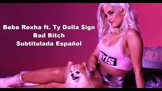 Bebe Rexha - Bad Bitch (ft. Ty Dolla $ign) [Subtitulada Español]