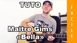 Bella - Maître Gims - Tab + Tuto Guitare ( Facile )