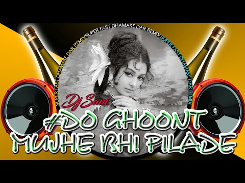 Do Ghoont Mujhe Bhi|Super Fast Dhamakedar Remix|Djsani|Mp3 And Flp Project|दो घूंट मुझे भी पीलादे...