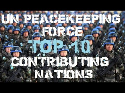 UN Peacekeeping Force : Top 10 Contributing Nations