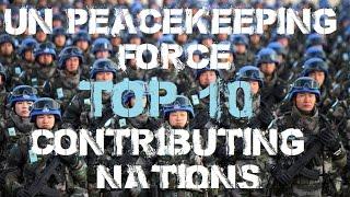 UN Peacekeeping Force : Top 10 Contributing Nations thumbnail