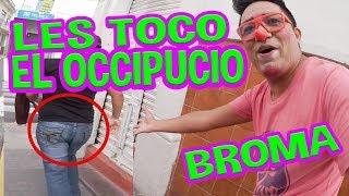 LES TOCO EL OCCIPUCIO / BROMA
