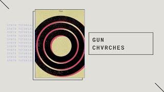 Chvrches Gun - Synth Tutorial