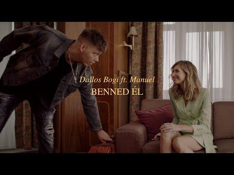 Dallos Bogi feat. Manuel - Benned él (Official Music Video)