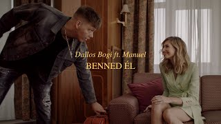 Dallos Bogi feat. Manuel - Benned él (Official Music Video)