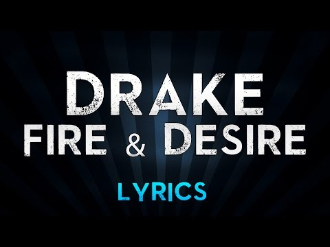 DRAKE - Fire & Desire (Lyrics)