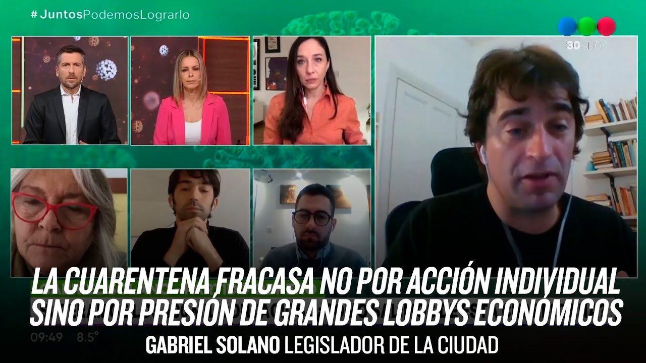 """""""La cuarentena fracasa por presión de grandes lobbys económicos"""" // Gabriel Solano en Telefé"""