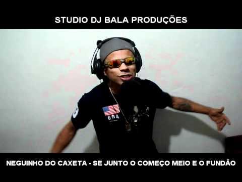 MC NEGUINHO DO KAXETA - SE JUNTO O COMEÇO MEIO E O FUNDÃO ((STUDIO DJ BALA))