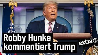 Robby Hunke kommentiert Trump