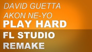 FL Studio Remake | Play Hard - David Guetta ft. Akon & Ne-Yo [Instrumental] - by SNR