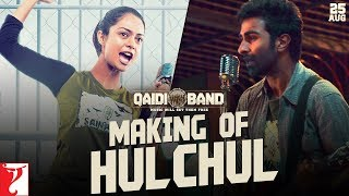 Making Of The Song - Hulchul   Qaidi Band   Aadar Jain   Anya Singh