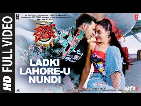 Full Video : Ladki Lahore U Nundi | Street Dancer 3D | Varun Shraddha |Guru R, Tulsi K |Sachin Jigar