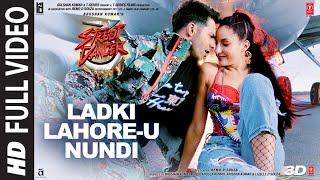 Full Ladki Lahore U Nundi Street Dancer 3D Varun Shraddha Guru R Tulsi K Sachin Jigar