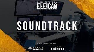 Baixar SOUNDTRACK | O Dia Depois da Eleição EP.1