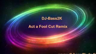 DJ-Bass2K feat. Snoop Dog - Act a Fool Remix