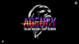 Agency - Rap Demon | Talha Anjum | Prod. by UMAIR (Official Lyric Video)