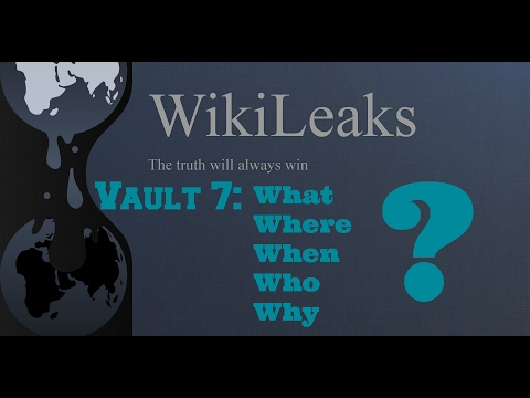 Wikileaks Vault 7 & The 5 W's Explained