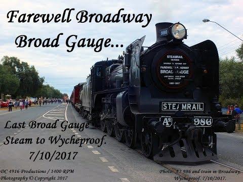 Farewell Broadway Broad Gauge - Last Broad Gauge Steam Train to Wycheproof. 7/10/2017
