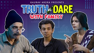 Truth Or Dare with Family | Gaurav Arora