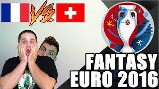 FANTASY EURO 2016 | FRANCIAORSZÁG - SVÁJC