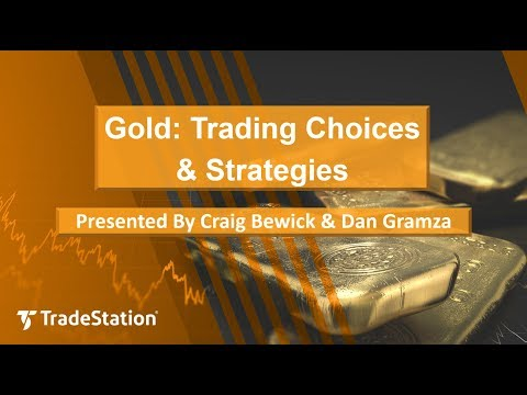 Gold: Trading Choices and Strategies