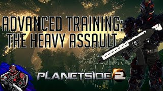 Advanced Training: The Heavy Assault Guide.