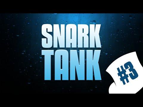 Snark Tank : Episode 3