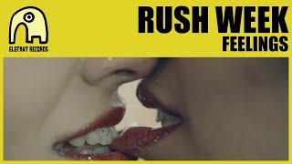 RUSH WEEK - Feelings [Official]