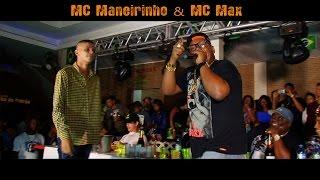 MC Maneirinho Feat. MC Max :: Vídeo especial ao vivo na Roda de Funk ::