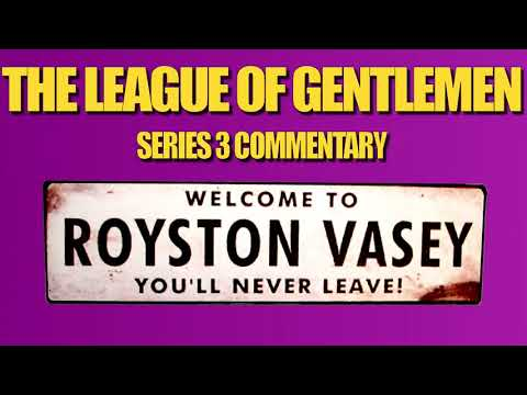 The League of Gentlemen - S3 commentary [couchtripper]