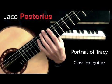 Jaco Pastorius / Portrait of Tracy (Classical Guitar)
