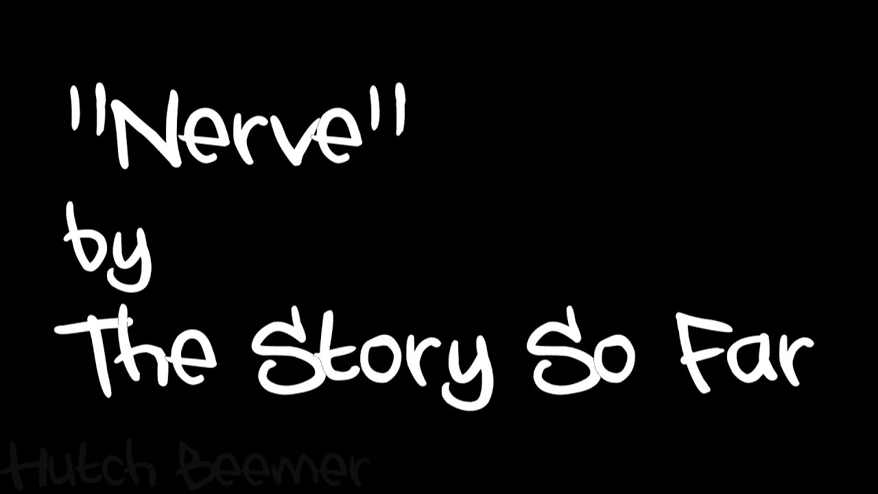 the-story-so-far-nerve-lyrics-hutch-beemer