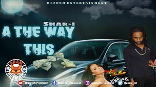 Shar-I - A The Way This [Black Mark-X Riddim] June 2020