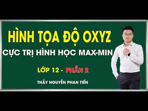 Hình Oxyz (Toán 12): Cực Trị Hình Học Maxmin (Phần 2) | Thầy Nguyễn Phan Tiến